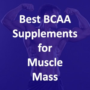 Benefits of BCAA Supplements for Gaining Muscle Mass