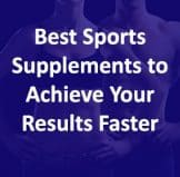 10 Reasons You Must Use the Best Sports Supplements When Working Out
