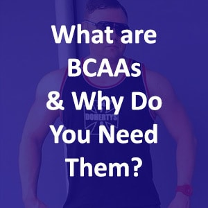 What are BCAAs? Key Tips to Understand Branch Chain Amino Acids