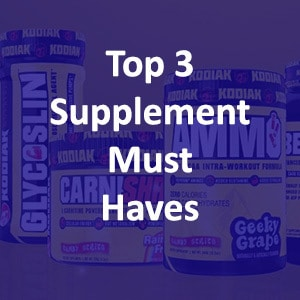 Top 3 Supplement Must Haves