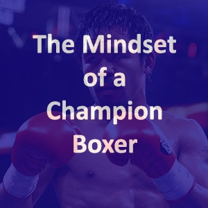 The Mindset Of A Professional Boxer