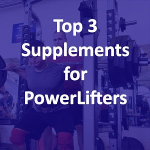 Top 3 Must-Have Supplements For Powerlifters
