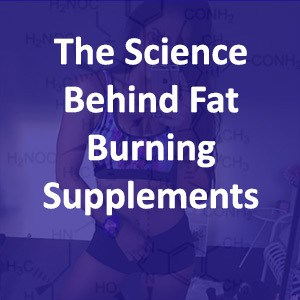 The Science Behind Fat Burning Supplements