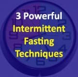 3 Powerful Intermittent Fasting Techniques