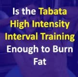 Tabata High Intensity Interval Training -Is it Enough To Burn Fat?