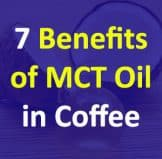 7 Benefits of MCT Oil In Coffee