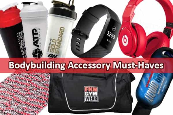 bodybuilding accessories must-haves